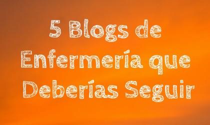 5 Blogs de Enfermería que Deberías seguir