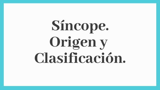Síncope. Infografía y Clasificación por Origen
