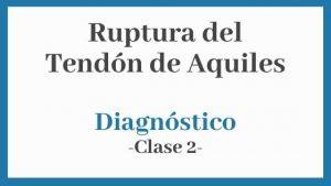 Portada clase 2 para pacientes del diagnóstico de rotura del tendón de Aquiles.